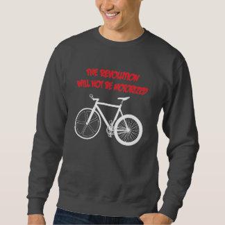 The Revolution Will Not Be Motorized Fixie Sweat Sweatshirt