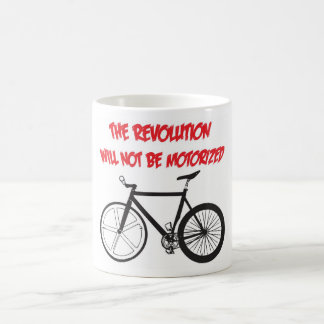 THE REVOLUTION WILL NOT BE MOTORIZED CLASSIC WHITE COFFEE MUG