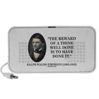 The Reward Of A Thing Well Done Is To Have Done It iPhone Speaker