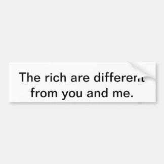 The rich are different bumper sticker