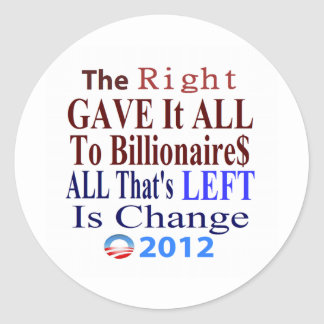 The Right Gave It All To Billionaires Sticker