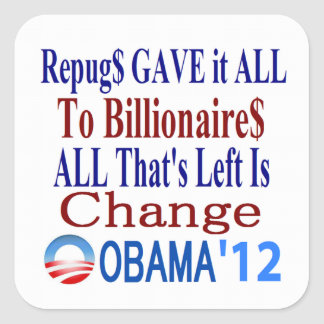 The Right Gave It All To Billionaires Square Sticker
