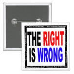 The Right Is Wrong 2 Inch Square Button