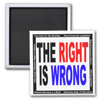 The Right Is Wrong 2 Inch Square Magnet