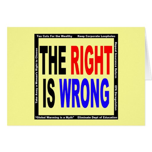 The Right Is Wrong Greeting Card