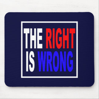 The Right Is Wrong Mouse Pad