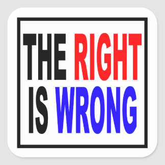 The Right Is Wrong Sticker