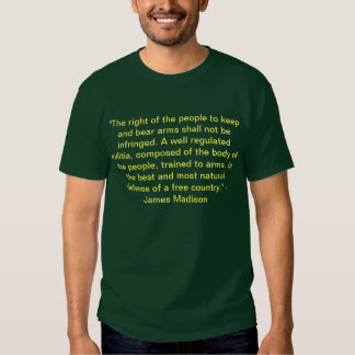 """The right of the people to keep and bear arms sha Tshirts"