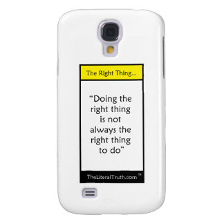 The Right Thing... Galaxy S4 Case