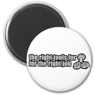 The Right Tools For The Right Job 2 Inch Round Magnet