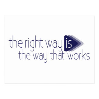 the right way is the way that works quote postcard