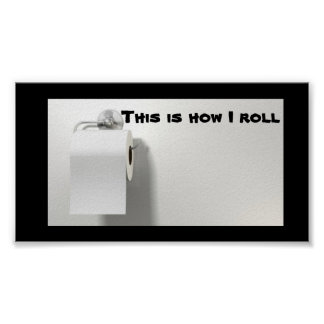 The RIGHT way to roll toilet paper Poster