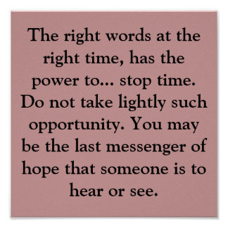 The right words at the right time, has the powe... poster