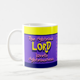 """The Righteous Lord Loveth Righteousness"" Coffee Mug"
