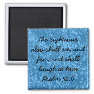 The righteous shall bible verse Psalm 52:6 2 Inch Square Magnet