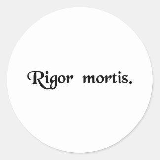 The rigidity of death. classic round sticker