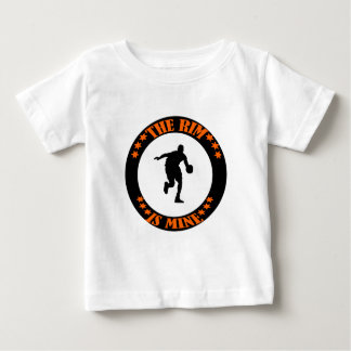THE RIM IS MINE BABY T-Shirt