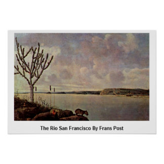 The Rio San Francisco By Frans Post Posters