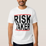 The Risk Taker.png Tee Shirt