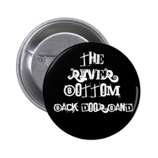 The River Bottom Back Door Band Button