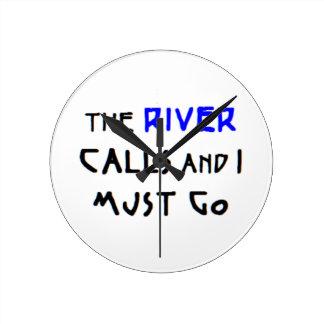 the river calls round clock