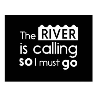 The River is Calling so I Must Go Postcard