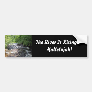 The River is Flowing Bumper Sticker