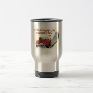 THE ROAD BETWEEN FRIENDS IS NEVER LONG-TRAVEL MUG