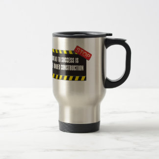 The road is under construction travel mug
