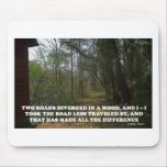 THE ROAD LESS TRAVELED MOUSE PAD
