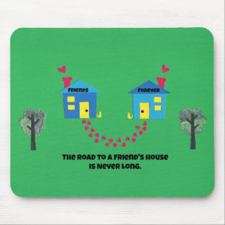 The road to a friends house is never long. mouse pad