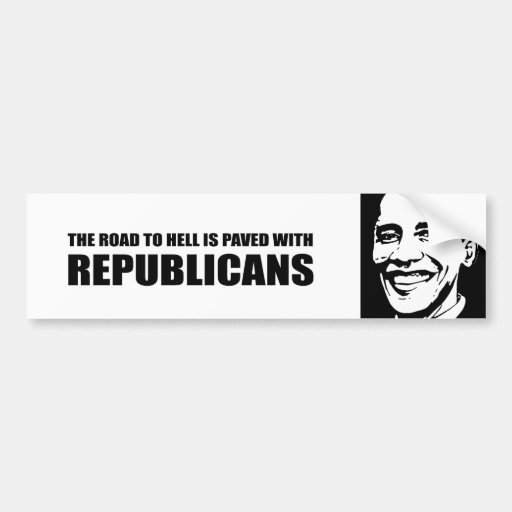 The road to Hell is paved with Republicans Car Bumper Sticker