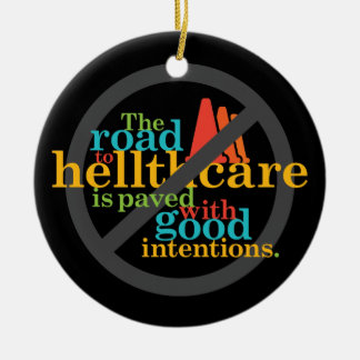 The Road to Hellthcare... Ceramic Ornament