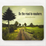 The road to nowhere mouse pads