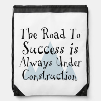 The Road To Success Is Always Under Construction Drawstring Backpack