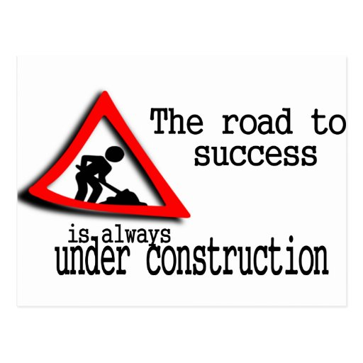 """road to success is always under construction essay 50 motivational quotes about success,  """"the road to success is always under construction"""" - lily tomlin  """"don't always scrape & search for compliments."""
