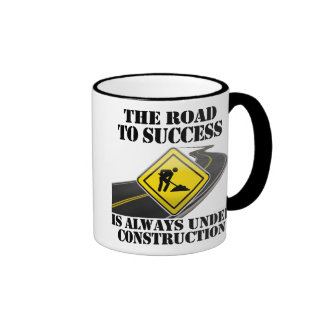 The Road to Success is Always Under Construction Ringer Coffee Mug