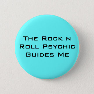 The Rock n Roll Psychic Guides Me Button