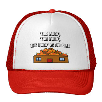 The Roof Is On Fire-Hat