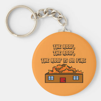 The Roof Is On Fire-Keychain