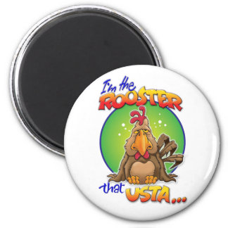 The Rooster that Usta Magnet