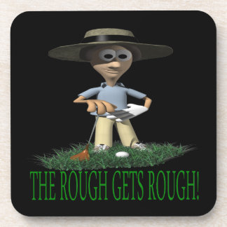 The Rough Gets Rough Drink Coaster