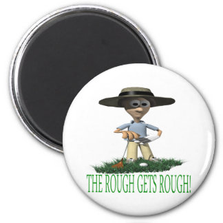 The Rough Gets Rough Refrigerator Magnets
