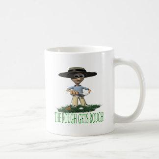 The Rough Gets Rough Classic White Coffee Mug