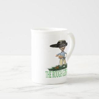 The Rough Gets Rough Tea Cup