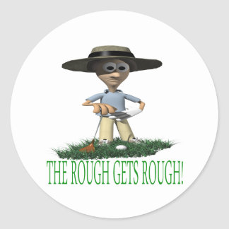 The Rough Gets Rough Classic Round Sticker