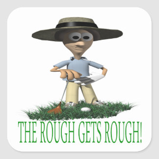 The Rough Gets Rough Square Sticker