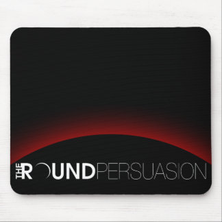 The Round Persuasion - The Mousepad Persuasion