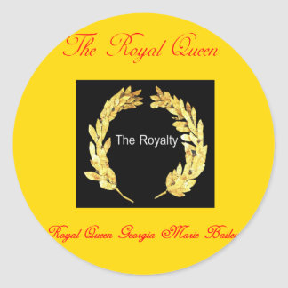 The Royalty-. Royal Queen Georgia Marie Bailey Classic Round Sticker