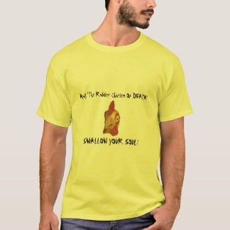 """The Rubber Chicken Of DEATH"" T-Shirt"